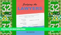 Big Deals  Judging the Lawyers: A Jury-Box View of the Case Against American Lawyers  Best Seller