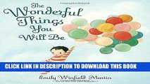 Ebook The Wonderful Things You Will Be Free Read