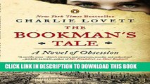Ebook The Bookman s Tale: A Novel of Obsession Free Read