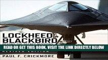 [Free Read] Lockheed Blackbird: Beyond the Secret Missions (Revised Edition) (General Aviation)