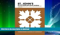 FAVORITE BOOK  St. John s DIY City Guide and Travel Journal: City Notebook for St. John s,