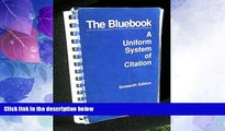 Big Deals  The Bluebook: A Uniform System of Citation  Full Read Most Wanted