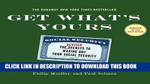 Ebook Get What s Yours - Revised   Updated: The Secrets to Maxing Out Your Social Security Free Read
