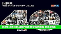 Best Seller NPR: The First Forty Years Free Read
