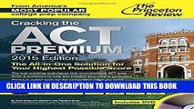 Read Now Cracking the ACT Premium Edition with 8 Practice Tests and DVD, 2015 (College Test