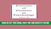 Read Now Portraits of Pioneers in Psychology: Volume III (Portraits of Pioneers in Psychology