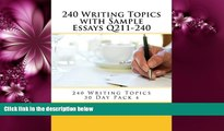 eBook Here 240 Writing Topics with Sample Essays Q211-240 (240 Writing Topics 30 Day Pack)