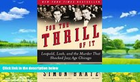 Big Deals  For the Thrill of It: Leopold, Loeb, and the Murder That Shocked Jazz Age Chicago  Full