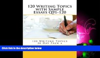 Fresh eBook 120 Writing Topics with Sample Essays Q91-120 (120 Writing Topics 30 Day Pack Book 4)