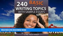 For you 240 Basic Writing Topics with Sample Essays Q211-240 (240 Basic Writing Topics 30 Day Pack)