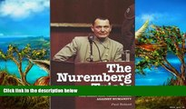 Must Have PDF  The Nuremberg Trials: The Nazis and Their Crimes Against Humanity  Full Read Most