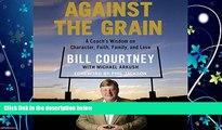 Choose Book Against the Grain: A Coach s Wisdom on Character, Faith, Family, and Love