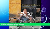 FAVORITE BOOK  Weekend in Havana / Tres Dias en La Habana: An American Photographer in the
