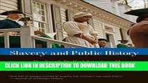 [PDF] Slavery and Public History: The Tough Stuff of American Memory Full Online