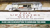 Ebook The Upstairs Wife: An Intimate History of Pakistan Free Download