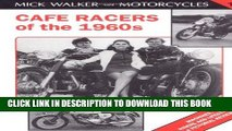 Read Now Cafe Racers of the 1960s: Machines, Riders and Lifestyle a Pictorial Review (Mick Walker
