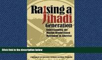 Fresh eBook Raising a Jihadi Generation: Understanding the Muslim Brotherhood Movement in America