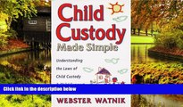 READ FULL  Child Custody Made Simple: Understanding the Laws of Child Custody and Child Support
