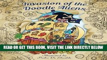 [EBOOK] DOWNLOAD Invasion of the Doodle Aliens - Adult Coloring Book: Fun and Relaxation with