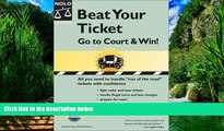 Big Deals  Beat Your Ticket: Go to Court   Win!  Full Ebooks Most Wanted