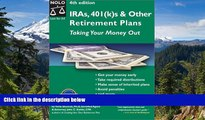 Must Have  Ira S, 401(K)s   Other Retirement Plans: Taking Your Money Out (Ira s, 401k s   Other