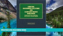 READ FULL  Lobbying, Government Relations and Campaign Finance Worldwide: Navigating the Laws,