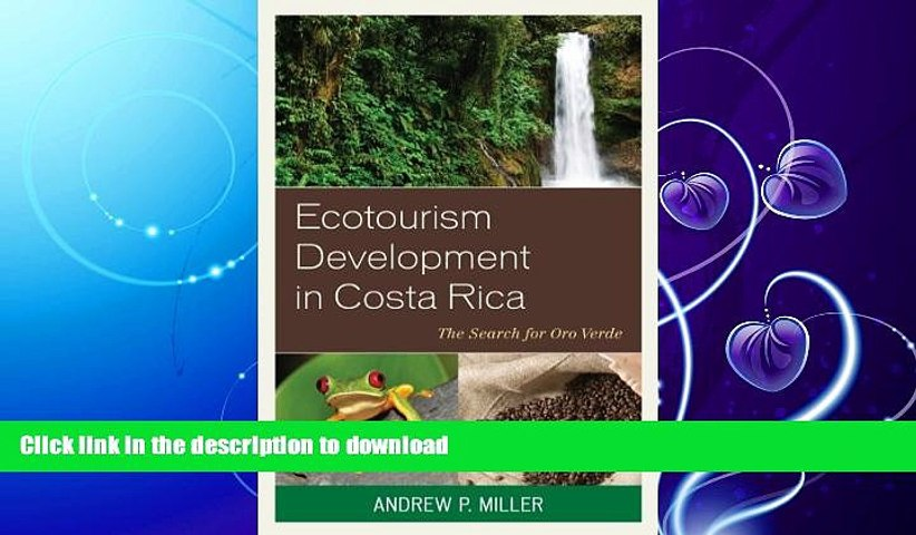 EBOOK ONLINE Ecotourism Development in Costa Rica: The Search for Oro Verde FULL ONLINE | Godialy.com