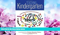 For you Teaching Kindergarten: Learner-Centered Classrooms for the 21st Century (Early Childhood