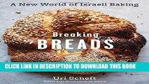 Best Seller Breaking Breads: A New World of Israeli Baking--Flatbreads, Stuffed Breads, Challahs,