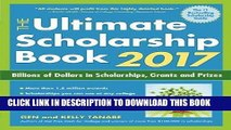[Ebook] The Ultimate Scholarship Book 2017: Billions of Dollars in Scholarships, Grants and Prizes
