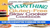 Ebook The Everything Gluten-Free Slow Cooker Cookbook: Includes Butternut Squash with Walnuts and