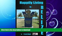READ  Happily Living in Belize  #1  First Taste (Belize and Beyond)  GET PDF