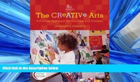 For you The Creative Arts: A Process Approach for Teachers and Children (5th Edition)