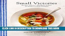 Best Seller Small Victories: Recipes, Advice + Hundreds of Ideas for Home Cooking Triumphs Free Read
