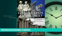 FAVORIT BOOK Graveyards of Chicago : The People, History, Art, and Lore of Cook County Cemeteries