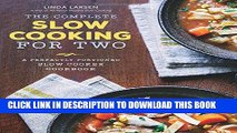 Ebook The Complete Slow Cooking for Two: A Perfectly Portioned Slow Cooker Cookbook Free Read