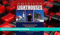 FAVORIT BOOK American Lighthouses: A Comprehensive Guide To Exploring Our National Coastal