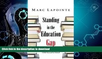 FAVORITE BOOK  Standing in the Education Gap: A Commonsense Approach to Helping Your Child