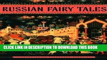 [BOOK] PDF Russian Fairy Tales (The Pantheon Fairy Tale and Folklore Library) Collection BEST SELLER