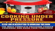 Best Seller Cooking Under Pressure -The Ultimate Electric Pressure Recipe Cookbook and Guide for