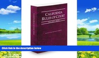 Books to Read  California Rules of Court - State, 2013 ed. (Vol. I, California Court Rules)