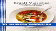 Ebook Small Victories: Recipes, Advice + Hundreds of Ideas for Home Cooking Triumphs Free Download