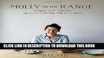 Ebook Molly on the Range: Recipes and Stories from An Unlikely Life on a Farm Free Read