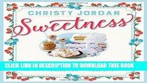 Ebook Sweetness: Southern Recipes to Celebrate the Warmth, the Love, and the Blessings of a Full