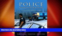 Big Deals  Police Administration: Structures, Processes, and Behavior (7th Edition)  Best Seller