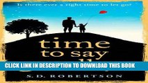 [DOWNLOAD] PDF Time to Say Goodbye: a heartbreaking novel about a father s love for his daughter
