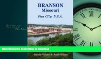 FAVORIT BOOK Branson, Missouri: Travel Guide to Fun City, U.S.A. for a Vacation or a Lifetime