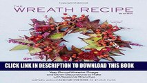 Ebook The Wreath Recipe Book: Year-Round Wreaths, Swags, and Other Decorations to Make with