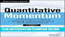 [READ] EBOOK Quantitative Momentum: A Practitioner s Guide to Building a Momentum-Based Stock