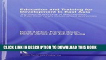 Ebook Education and Training for Development in East Asia: The Political Economy of Skill